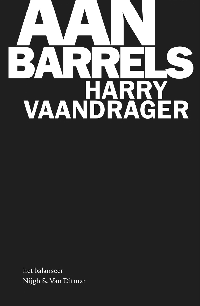 het balanseer / uitgaven / Aan barrels / Harry Vaandrager / 2011