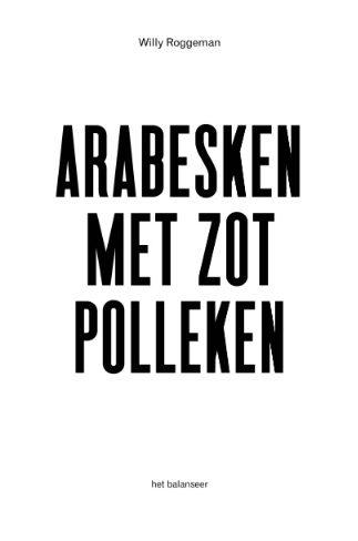 het balanseer / Arabesken met zot Polleken / Willy Roggeman / 2014