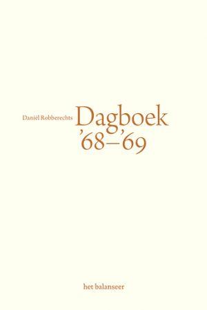 het balanseer / uitgaven / Dagboek 68-69 / Daniël Robberechts / 2010