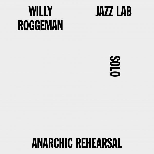 het balanseer / uitgaven / Anarchic Rehearsal / WR Jazz Lab / Willy Roggeman / 2012
