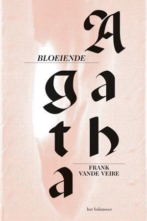 het balanseer / Bloeiende Agatha / Frank Vande Veire / 2013