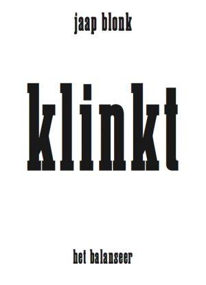 het balanseer / uitgave / Jaap Blonk / Klinkt / 2013
