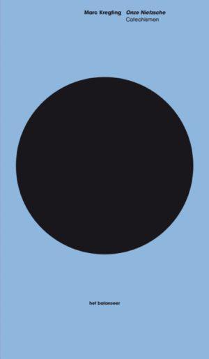 het balanseer / Onze Nietzsche / Marc Kregting / 2014