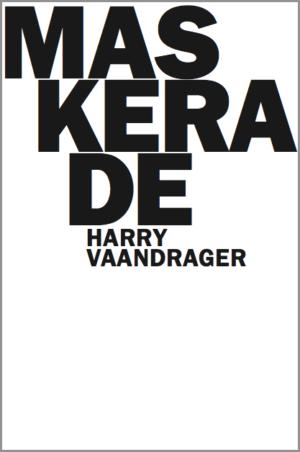Maskerade / Harry Vaandrager