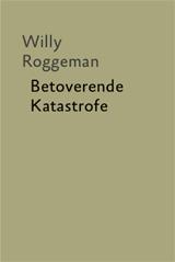 het balanseer / uitgave / Willy Roggeman / Betoverende Katastrofe / 2008
