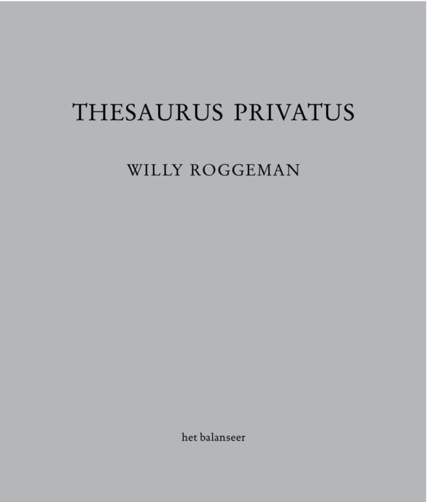 Thesaurus Privatus / Willy Roggeman