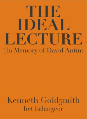 The Ideal Lecture / Kenneth Goldsmith